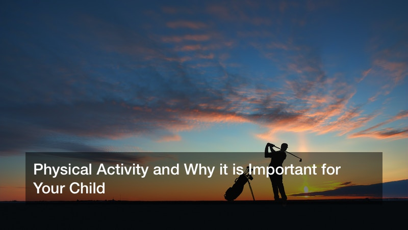 Physical Activity and Why it is Important for Your Child