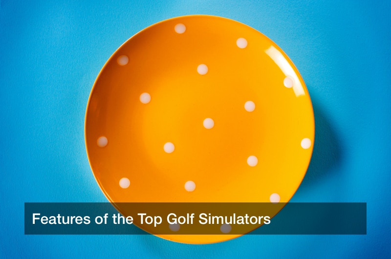 Features of the Top Golf Simulators