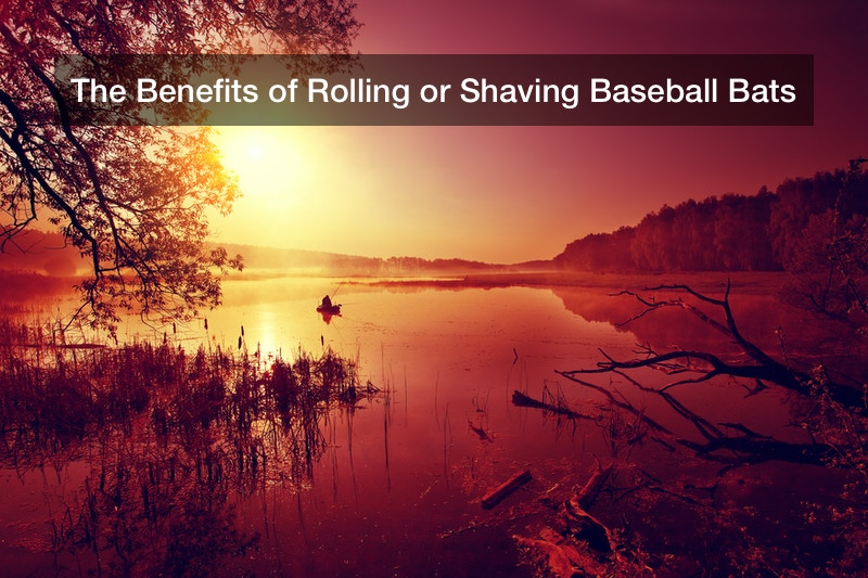The Benefits of Rolling or Shaving Baseball Bats
