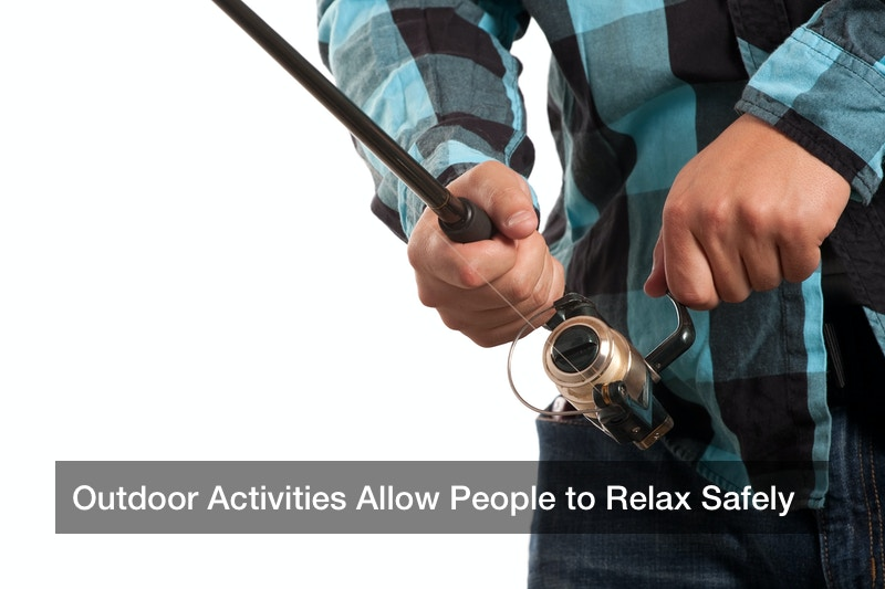 Outdoor Activities Allow People to Relax Safely