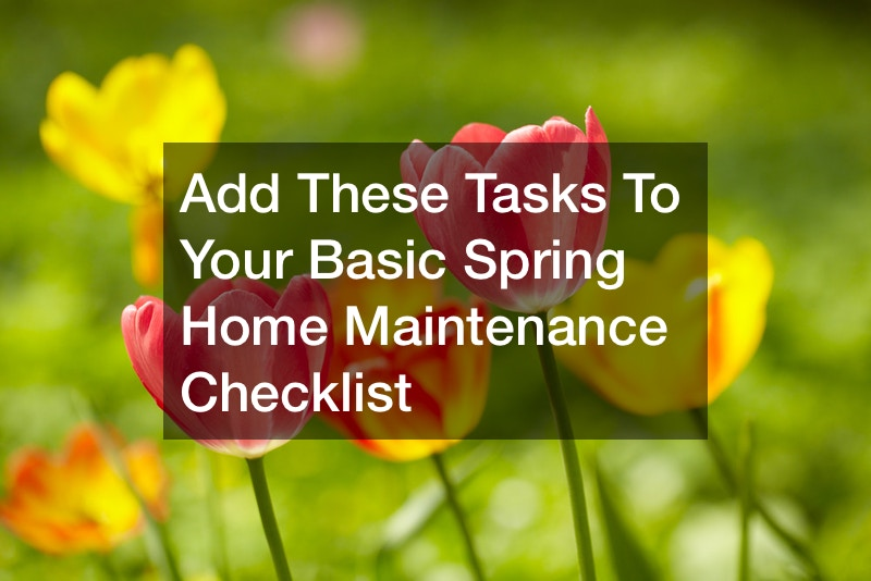 Add These Tasks To Your Basic Spring Home Maintenance Checklist