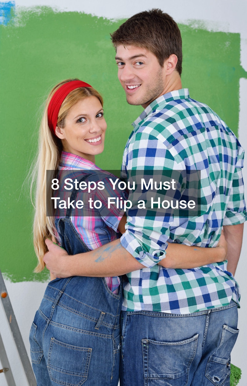 8 Steps You Must Take to Flip a House