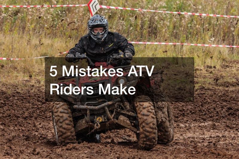 5 Mistakes ATV Riders Make