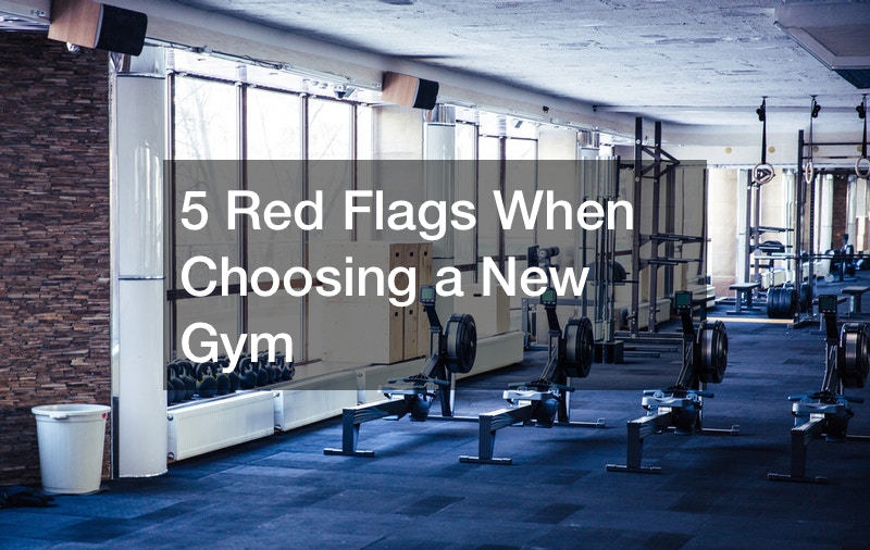 5 Red Flags When Choosing a New Gym